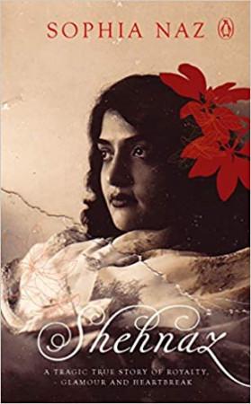 Shehnaz: A Tragic True Story of Royalty, Glamour and Heartbreak