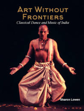 Art Without Frontiers: Classical Dance and Music of India