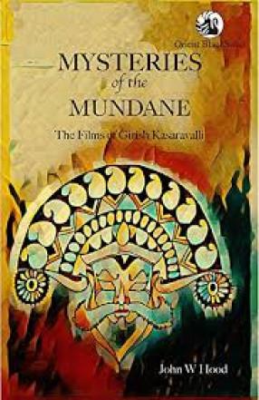 Mysteries of the Mundane: the Films of Girish Kasaravalli