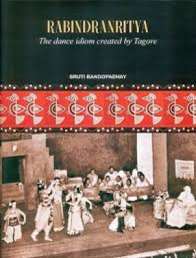 Rabindranritya: the Dance Idiom Created by Tagore