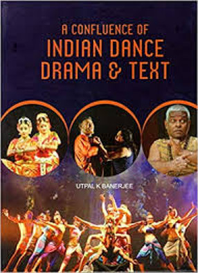 A Confluence of Indian Dance, Drama & Text