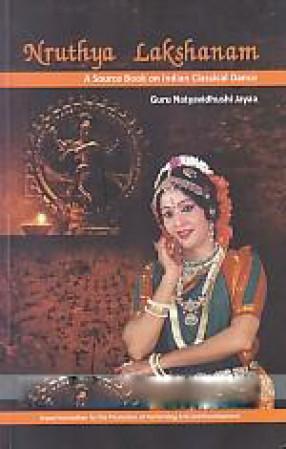 Nruthya Lakshanam: A Source Book on Indian Classical Dance
