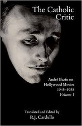 The Catholic Critic: Andre Bazin on Hollywood Movies