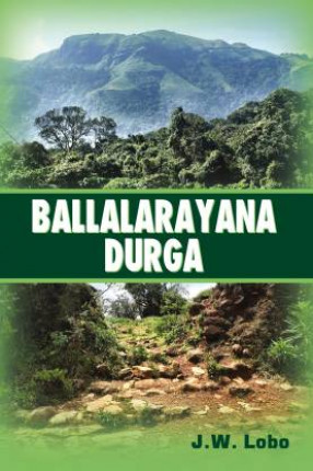 Ballalarayana Durga: Untapped Eco-Tourism Potential of Chikkamagaluru District Karnataka