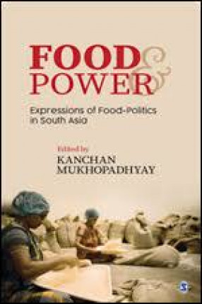 Food & Power: Expressions of Food-Politics in South Asia