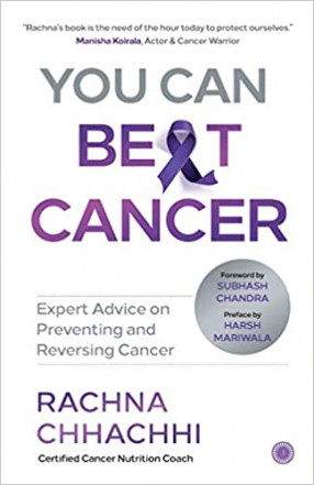 You Can Be[a]t Cancer: Expert Advice on Preventing and Reversing Cancer