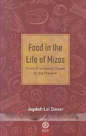 Food in the life of Mizos: From Precolonial Times to the Present