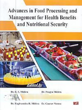 Advances in Food Processing and Management For Health Benefits and Nutritional Security
