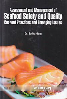 Assessment and Management of Seafood Safety and Quality: Current Practices and Emerging Issues