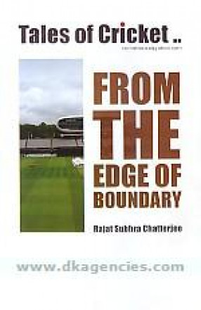 Tales of Cricket From the Edge of Boundary: A Non Fiction on Cricketing Happenings