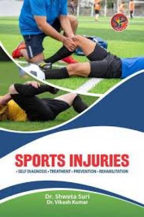 Sports Injuries: Self Diagnosis, Treatment, Prevention, Rehabilitation
