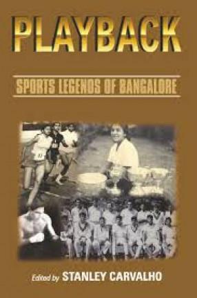 Playback: Sports Legends of Bangalore