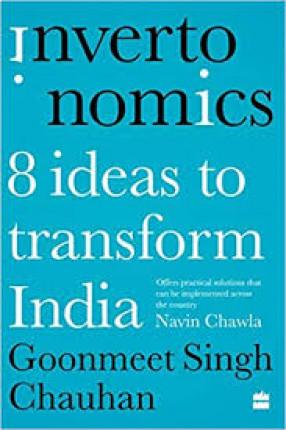 Inverto Nomics: 8 Ideas to Transform India