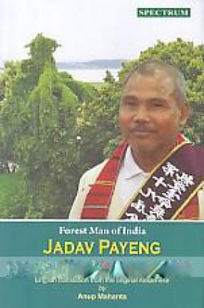Forest Man of India Jadav Payeng