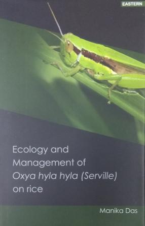 Ecology and Management of Oxya hyla hyla (Serille) on Rice