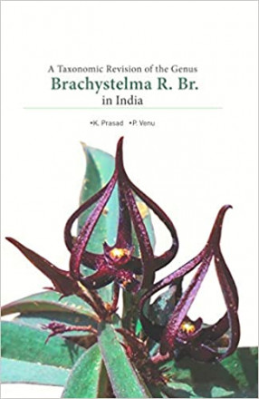 A Taxonomic Revision of the Genus Brachystelma R. Br. in India