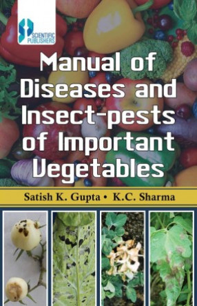 Manual of Diseases and Insect-Pests of Important Vegetables