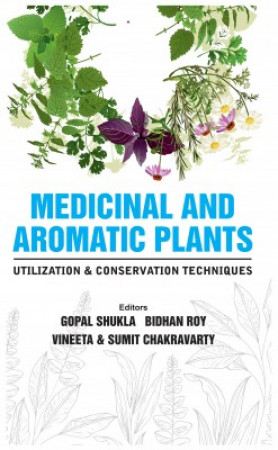 Medicinal and Aromatic Plants: Utilization and Conservation Techniques