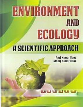 Environment and Ecology: A Scientific Approach