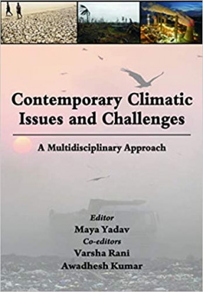 Contemporary Climatic Issues and Challenges: A Multidisciplinary Approach