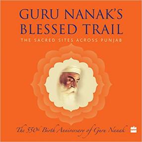 Guru Nanak's Blessed Trail: the Sacred Sites Across Punjab
