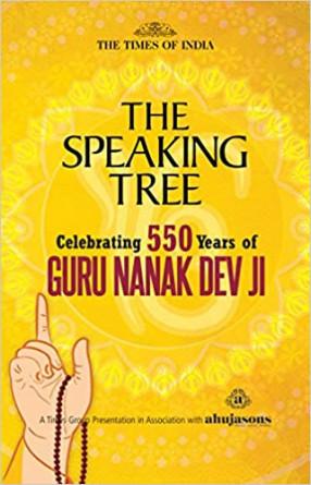 The Speaking Tree: Celebrating 550 Years of Guru Nanak Dev Ji