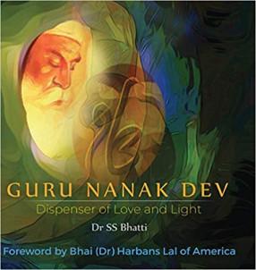 Guru Nanak Dev: Dispenser of Love and Light