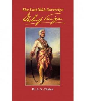 The Last Sikh Sovereign: Duleep Singh