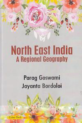 North East India: A Regional Geography