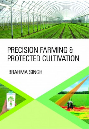 Precision Farming and Protected Cultivation
