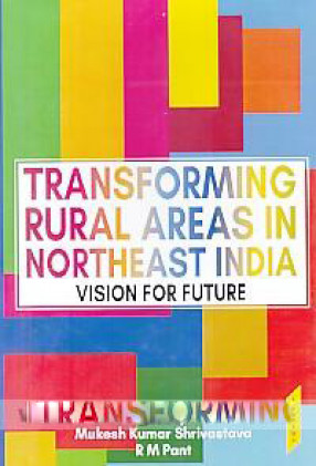 Transforming Rural Areas in northEast India Vision for Future
