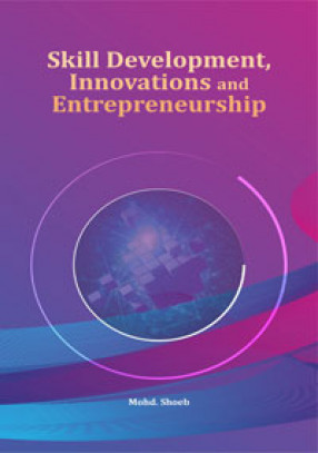 Skill Development, Innovations and Entrepreneurship