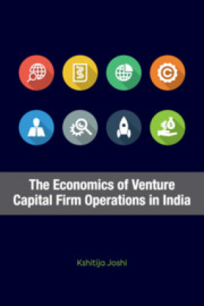 The Economics of Venture Capital Firm Operations in India