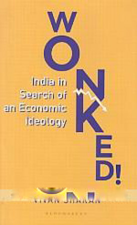 Wonked!: India in Search of An Economic Ideology