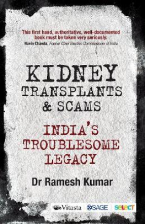 Kidney Transplants & Scams: India's Troublesome Legacy