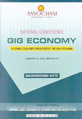 National Conference, Gig Economy Aligning Consumer Preferences: The Way Forward, January 24, 2020, New Delhi: Background Note