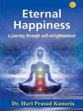 Eternal Happiness: A Journey through Self-Enlightenment