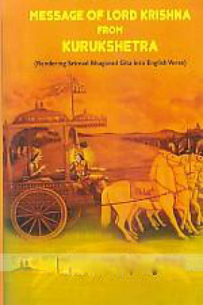 Message of Lord Krishna from Kurukshetra: Rendering Srimad Bhagavad Gita into English Verse