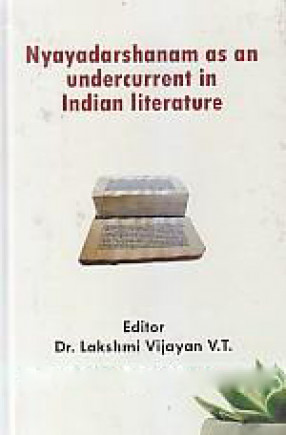 Nyayadarshanam as an Undercurrent in Indian Literature