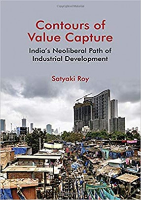Contours of Value Capture: India's Neoliberal Path of Industrial Development