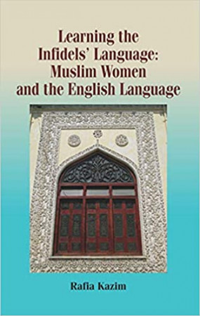 Learning the Infidels' Language: Muslim Women and the English Language