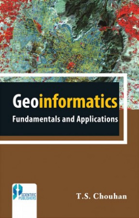 Geoinformatics Fundamentals and Application
