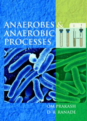 Anaerobes And Anaerobic Processes