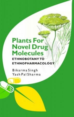 Plants For Novel Drug Molecules: Ethnobotany To Ethnopharmacology