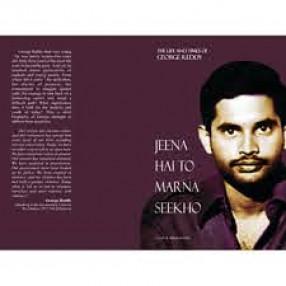 Jeena Hai to Marna Seekho: the Life and Times of George Reddy