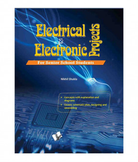 Electrical & Electronic Projects: For Senior School Students