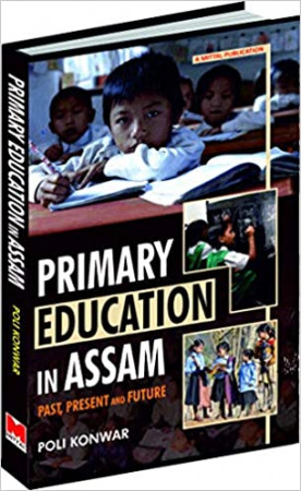 Primary Education in Assam: Past, Present and Future