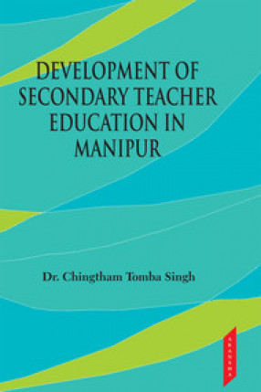 Development of Secondary Teacher Education in Manipur