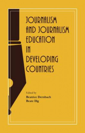 Journalism and Journalism Education in Developing Countries