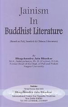 Jainism in Buddhist Literature: Based on Pali, Sanskrit & Chinese Literature